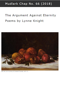 Lynne Knight | The Argument Against Eternity