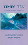 Times Ten: An Anthology of Northern California Poets